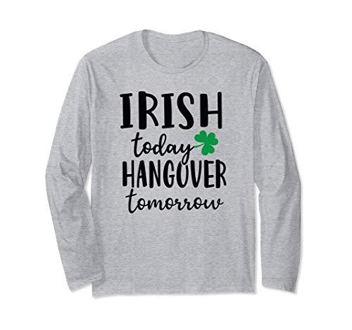 Irish Today Hangover Tomorrow Funny St. Patty's Day Drinking Manga Larga