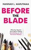Before the Blade: What You Need to Know Before Getting Microblading or Semi Permanent Makeup