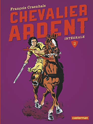Chevalier Ardent Intégrale, Tome 2 : Tomes 5 à 8