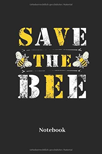 Save The Bee Notebook: Liniertes Notizbuch für Imker und Bienen Fans - Notizheft, Klatte für Männer, Frauen und Kinder
