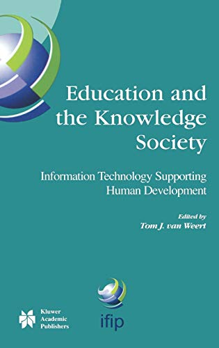 Education and the Knowledge Society: Information Technology Supporting Human Development (IFIP Advances in Information and Communication Technology (161))