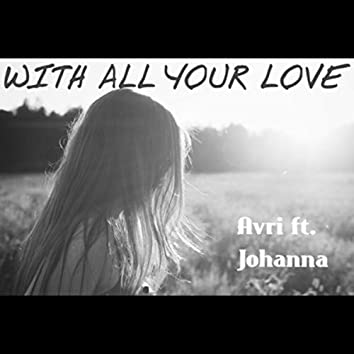 With All Your Love (feat. Johanna)