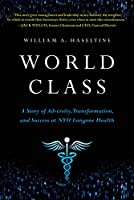 World Class: A Story of Adversity, Transformation, and Success at NYU Langone Health