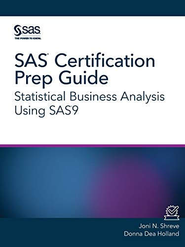 Compare Textbook Prices for SAS Certification Prep Guide: Statistical Business Analysis Using SAS9  ISBN 9781629603810 by Shreve, Joni N.,Holland, Donna Dea