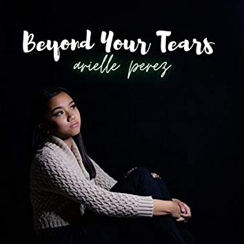 Beyond Your Tears