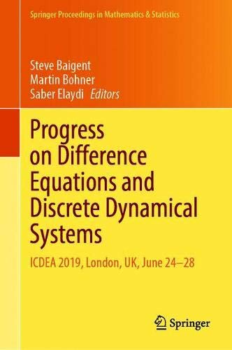 Progress on Difference Equations and Discrete Dynamical Systems: ICDEA 2019, London, UK, June 24–28 (Springer Proceedings in Mathematics & Statistics, 341)