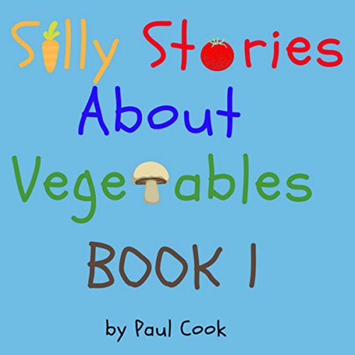 Silly Stories About Vegetables audiobook cover art