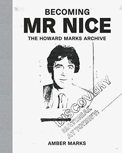 Becoming Mr Nice: THE HOWARD MARKS ARCHIVE (English Edition)