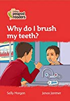 Level 5 – Why do I brush my teeth? (Collins Peapod Readers)