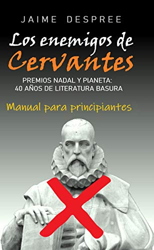 Los enemigos de Cervantes: Premios Nadal y Planeta: 40 años