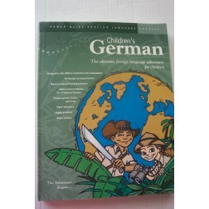 Children s German  The Ultimate Foreign Language Adventure for Children  Power-Glide Foreign Language Courses