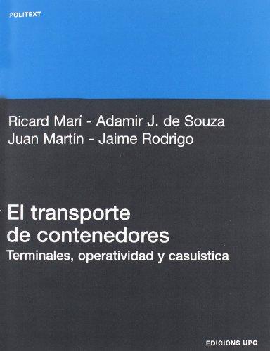 El transporte de contenedores: terminales, operatividad y casuística: 146 (Politext)
