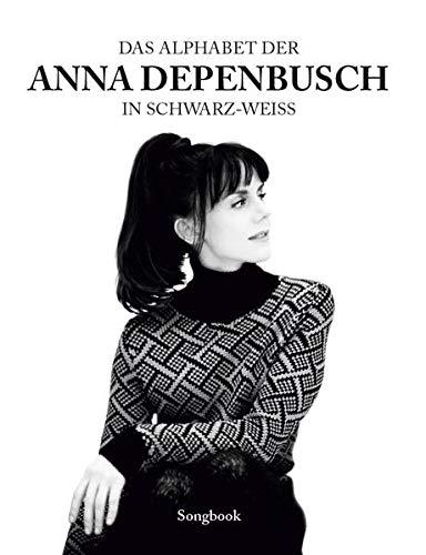 Das Alphabet der Anna Depenbusch in schwarz-weiß Für Klavier, Gesang & Gitarre: Songbook: Songbook für Klavier, Gesang, Gitarre