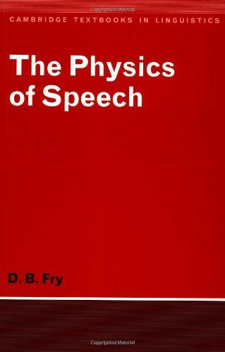 The Physics of Speech (Cambridge Textbooks in Linguistics)