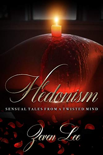 Hedonism: Sensual Tales from a Twisted Mind