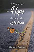 A Vision of Hope Through the Darkness