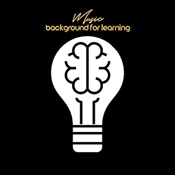 Music: Background for Learning. Concentration, Sounds of Nature, Instrumental Pieces