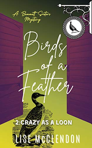 Birds of a Feather: 2: Crazy as a Loon (Bennett Sisters Mysteries Book 15) by [Lise McClendon]