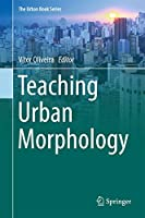 Teaching Urban Morphology (The Urban Book Series)