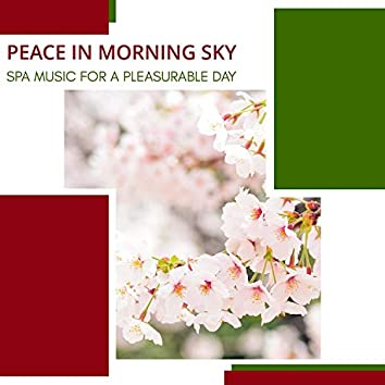 Peace In Morning Sky - Spa Music For A Pleasurable Day