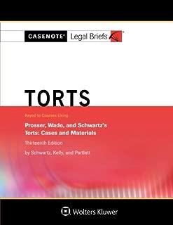 Casenote Legal Briefs: Torts, Keyed to Prosser, Wade Schwartz Kelly & Partlett