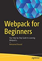 Webpack for Beginners: Your Step-by-Step Guide to Learning Webpack 4 Front Cover