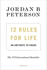 By (Author) Jordan B. Peterson: 12 Rules for Life An Antidote to Chaos Paperback
