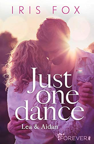 Just one dance - Lea & Aidan: Roman (Just-Love 1)