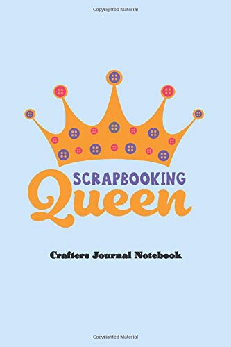 Scrapbooking Queen. Crafters Journal Notebook: Compact dot grid journal to write in, brilliant for words and pictures, boxes, scrawls and all your ideas. Fun gift for anyone who loves to craft