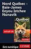 Nord Québec - Baie-James Eeyou Istchee Nunavik (French Edition)