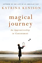 Magical Journey: An Apprenticeship in Contentment by Kenison, Katrina (January 8, 2013) Hardcover
