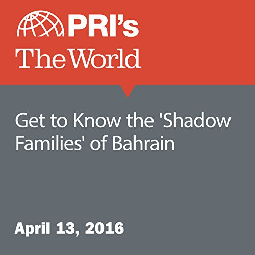Get to Know the 'Shadow Families' of Bahrain audiobook cover art