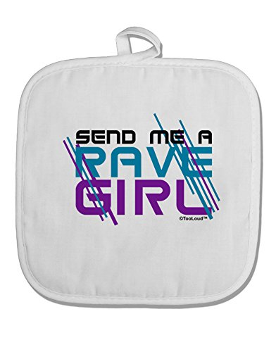 TOOLOUD Send Me A Rave Girl White Fabric Pot Holder Hot Pad