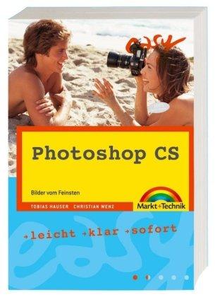 Photoshop CS: Bilder vom Feinsten (easy)