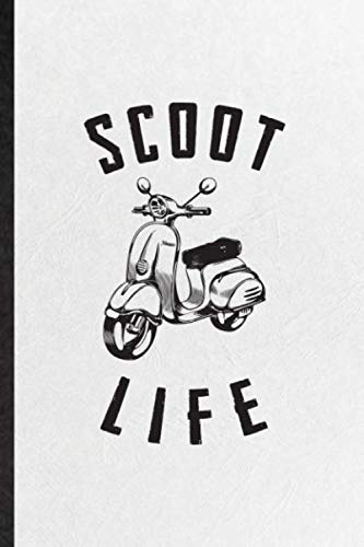 Scoot It: Blank Funny Scooter Motorcycle Lined Notebook/ Journal For Delivery Rider Repairmen, Inspirational Saying Unique Special Birthday Gift Idea Classic 110 Pages