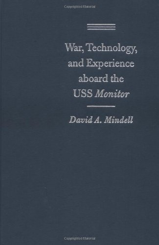 War, Technology, and Experience Aboard the Uss Monitor