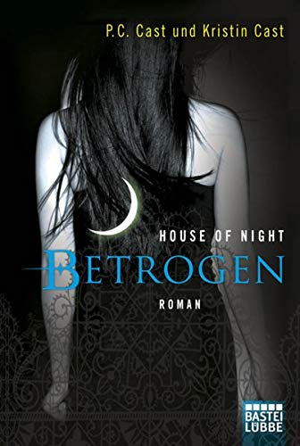 House of Night - Betrogen: Roman
