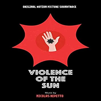 Violence of the Sun (Original Soundtrack)