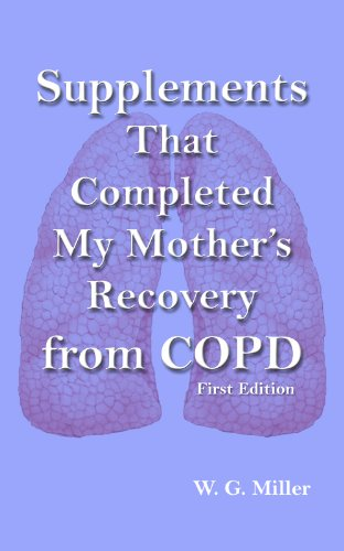 Supplements That Completed My Mother's Recovery from COPD