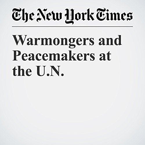 Warmongers and Peacemakers at the U.N. copertina