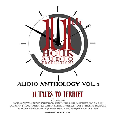 The 11th Hour Anthology: Vol. 1                   De :                                                                                                                                 James Comtois,                                                                                        Steve Schneider,                                                                                        Justin Mullane,                   and others                          Lu par :                                                                                                                                 full cast                      Durée : 6 h et 33 min     Pas de notations     Global 0,0