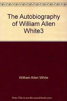 Hardcover The Autobiography of William Allen White3 Book