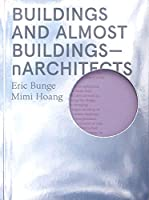 Buildings and Almost Buildings: Narchitects