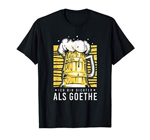 Ich Bin Dichter Als Goethe Bier Trinken Saufen Feiern T-Shirt