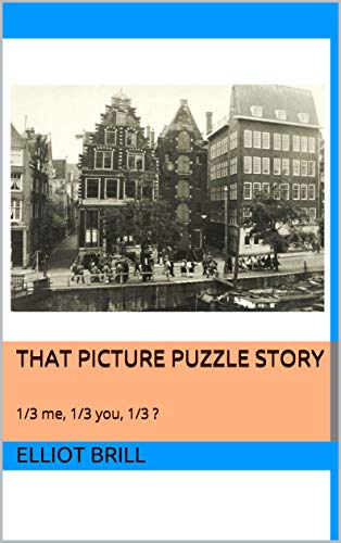THAT PICTURE PUZZLE STORY: 1/3 me, 1/3 you, 1/3 ? (English Edition)
