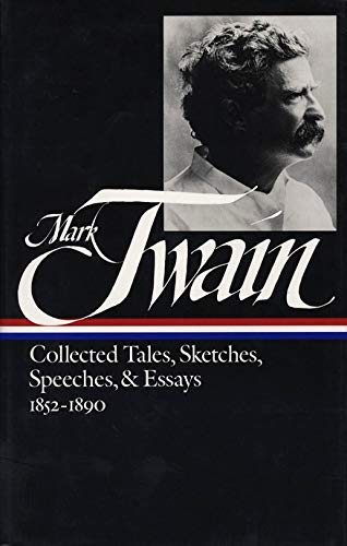 Mark Twain Collected Tales, Sketches, Speeches & Essays 1852-1890