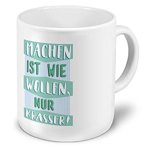printplanet XXL Riesen-Tasse mit Spruch: Machen ist wie wollen, nur krasser! - Kaffeebecher, Sprüchebecher Becher, Mug