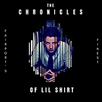 The Chronicles of Lil Shirt