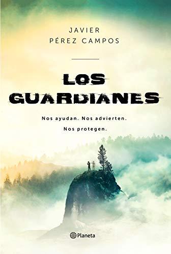 Los Guardianes: Nos ayudan. Nos advierten. Nos protegen. (No Ficcin)
