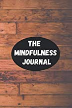 the mindfulness Journal: A Daily Meditation practice Workbook for Mindfullness, Positivity, Affirmation, Anxiety and healing: Perfect devotional ... Journaling, women and guided goal setting